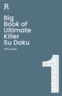 Big Book of Ultimate Killer Su Doku Book 1 : a bumper deadly killer sudoku book for adults containing 300 puzzles - Book