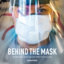 Behind the Mask : The NHS family and the fight with COVID-19 - Book