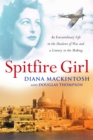 Spitfire Girl : An extraordinary tale of courage in World War Two - Book