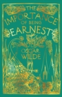 The Importance of Being Earnest : A Trivial Comedy for Serious People - Book