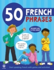 50 French Phrases : Start Speaking French with Games and Activities - Book