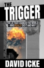 The Trigger : The Lie That Changed the World - Book
