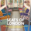 Seats of London : A Field Guide to London Transport Moquette Patterns - Book