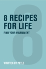 8 Recipes for Life : Find Your Fulfilment - Book