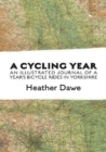 A Cycling Year : An illustrated journal of a year's bicycle rides in Yorkshire - Book