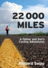 22,000 Miles : A Father and Son's Cycling Adventures - Book