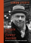People of the Flower Market : A Year at New Covent Garden Flower Market - Book