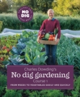 Charles Dowding's No Dig Gardening, Course 1 : From Weeds to Vegetables Easily and Quickly - Book