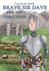 "Tales of Wow ""Brave Sir Dave and the Gorgaron"" - Book"