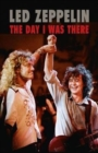 Led Zeppelin - The Day I Was There - Book