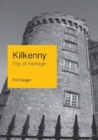 Kilkenny : City of Heritage - Book