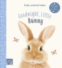 Goodnight, Little Bunny : Simple stories sure to soothe your little one to sleep - Book