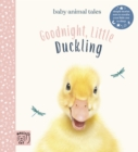 Goodnight, Little Duckling : Simple stories sure to soothe your little one to sleep - Book
