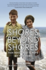 Shores Beyond Shores : from Holocaust to Hope My True Story - Book