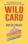 Wild Card : How I Learned To Be A Friend, Have A Friend & Finally Love My Birthday - Book