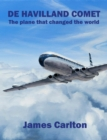 De Havilland Comet : The plane that changed the world - Book