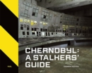 Chernobyl: A Stalkers' Guide - Book