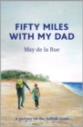 Fifty Miles with my Dad : A journey on the Suffolk coast - Book