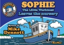 Sophie The Little Workboat : Leaves the Nursery - Book