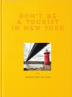 Don't Be a Tourist in New York : The Messy Nessy Chic Guide - Book