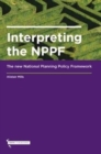 Interpreting the NPPF : The new National Planning Policy Framework - Book