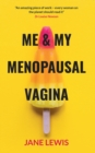 ME & MY MENOPAUSAL VAGINA : Living with Vaginal Atrophy - Book