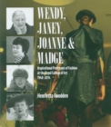 Wendy, Janey, Joanne and Madge : Inspirational Professors of Fashion at the Royal College of Art 1948-2014 - Book