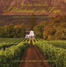 South Africa's Winelands of the Cape : From Cape Point to the Orange River - Book