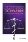 The  Practitioner's Guide to Medical Malpractice in South African Law - eBook