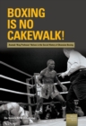 Boxing is no Cakewalk! : Azumah 'Ring Professor' Nelson in the Social History of Ghanaian Boxing - eBook