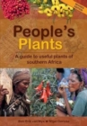 People's Plants : A Guide to Useful Plants of Southern Africa - Book