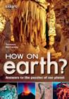 How on Earth? : Answers to the puzzles of our planet - eBook