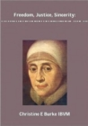 Freedom, Justice and Sincerity : Reflections on the Life and Spirituality of Mary Ward - Book