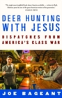 Deer Hunting With Jesus : dispatches from America's class war - eBook