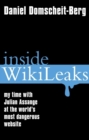 Inside WikiLeaks : my time with Julian Assange at the world's most dangerous website - eBook
