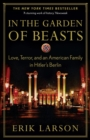 In the Garden of Beasts : love, terror, and an American family in Hitler's Berlin - eBook