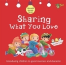 Sharing What You Love : Good Manners and Character - Book