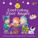 Controlling Your Anger : Good Manners and Character - Book
