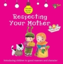 Respecting Your Mother : Good Manners and Character - Book