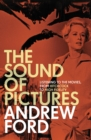 The Sound of Pictures : Listening to the Movies, from Hitchcock to High Fidelity - eBook