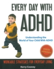 Every Day With ADHD : Understanding the World of Your Child With ADHD - eBook
