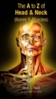 The A to Z of Head and Neck : Bones and Muscles - Book