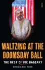Waltzing at the Doomsday Ball : the best of Joe Bageant - eBook