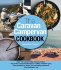 The Caravan & Campervan Cookbook : Over 100 Delicious Recipes - Book