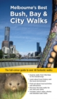Melbourne's Best Bush, Bay & City Walks : The full-colour guide to over 40 fantastic walks - eBook