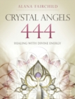 Crystal Angels 444 : Healing with the Divine Power of Heaven & Earth - Book
