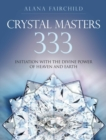 Crystal Masters 333 : Initiation with the Divine Power of Heaven & Earth - Book