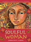 Soulful Woman Guidance Cards : Nurturance, Empowerment & Inspiration for the Feminine Soul - Book