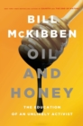 Oil and Honey : The Education of an Unlikely Activist - eBook