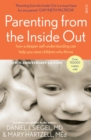 Parenting from the Inside Out : how a deeper self-understanding can help you raise children who thrive - Book